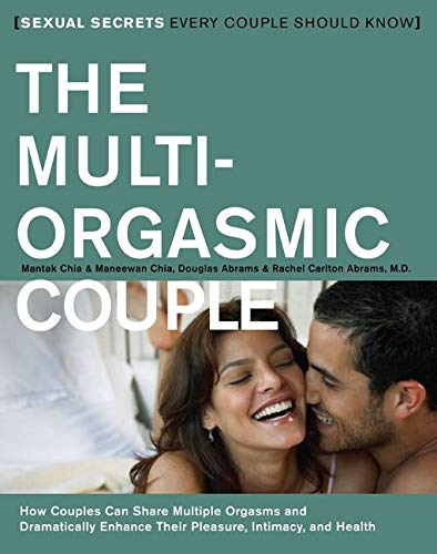 The Multi-Orgasmic Couple: Sexual Secrets Every Couple Should Know: How Couples Can Dramatically Enhance Their Pleasure, Intimacy and Health von HarperOne