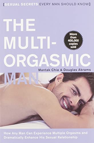 The Multi-Orgasmic Man: Sexual Secrets Every Man Should Know von HarperOne