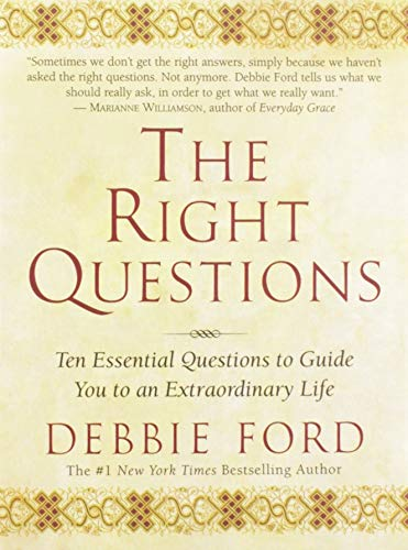 The Right Questions: Ten Essential Questions To Guide You To An Extraordinary Life von HarperOne