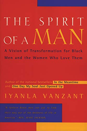 The Spirit of a Man: A Vision of Transformation for Black Men and the Women Who Love Them von HarperOne