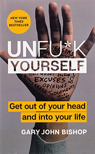 Unfu*k Yourself: Get Out of Your Head and into Your Life von Harper Collins Publ. USA