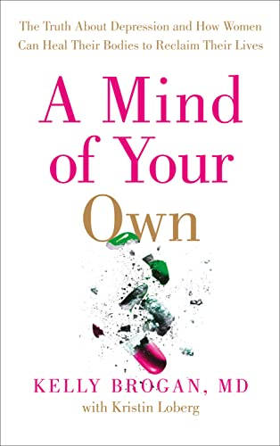 A Mind of Your Own: The Truth About Depression and How Women Can Heal Their Bodies to Reclaim Their Lives von Harper Thorsons