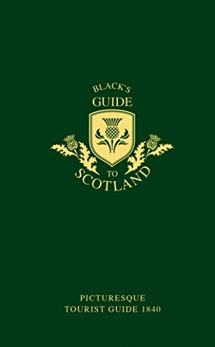 Black's Guide to Scotland: Picturesque Tourist Guide 1840 (Blacks Guides) von HarperCollins Publishers