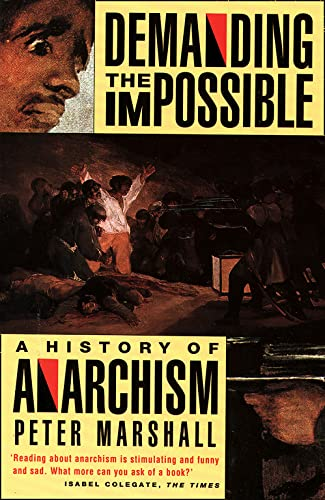 Demanding the Impossible: a History of Anarchism : Be Realistic! Demand the Impossible! von HarperCollins Publishers