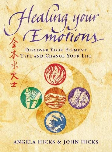 Healing Your Emotions: Discover Your Element Type and Change Your Life von HarperCollins Publishers
