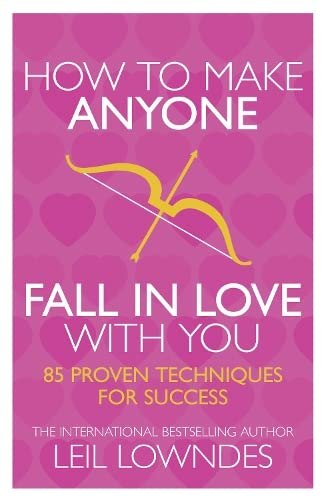 How to Make Anyone Fall in Love With You: 85 Proven Techniques for Success von HarperCollins Publishers