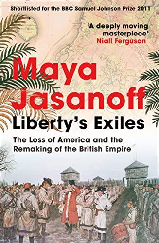 Liberty's Exiles: The Loss of America and the Remaking of the British Empire. von HarperCollins Publishers