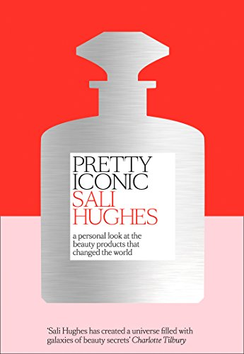 Pretty Iconic: A Personal Look at the Beauty Products That Changed the World von HarperCollins Publishers