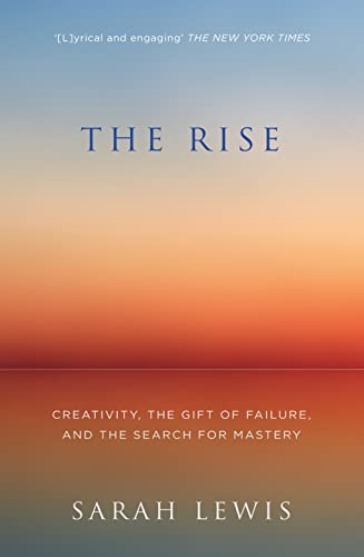 The Rise: Creativity, the Gift of Failure, and the Search for Mastery von HarperCollins Publishers
