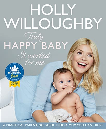 Truly Happy Baby ... It Worked for Me: A Practical Parenting Guide from a Mum You Can Trust von HarperCollins Publishers