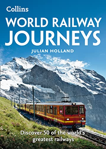 World Railway Journeys: Discover 50 of the World's Greatest Railways von HarperCollins Publishers