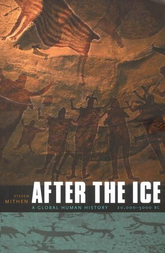 After the Ice: A Global Human History, 20,000-5000 BC von Harvard University Press