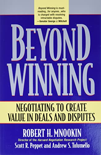 Mnookin, R: Beyond Winning: Negotiating to Create Value in Deals and Disputes von Harvard University Press