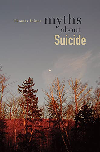 Myths about Suicide von Harvard University Press
