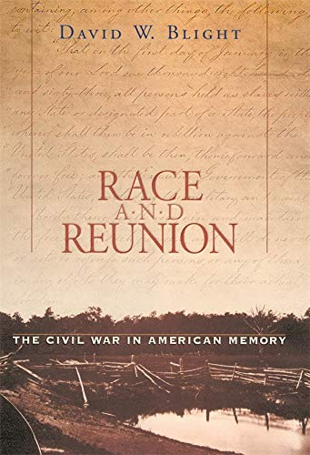 Race and Reunion: The Civil War in American Memory von Harvard University Press