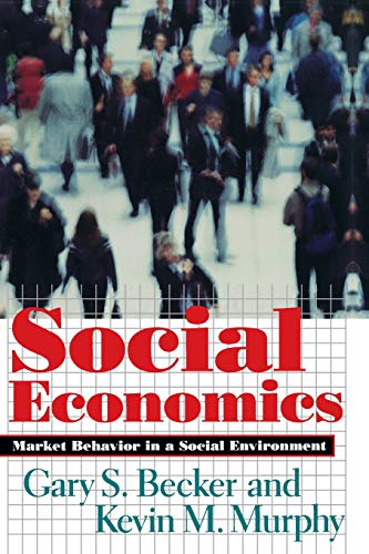 Social Economics - Market Behavior in a Social Environment von Harvard University Press
