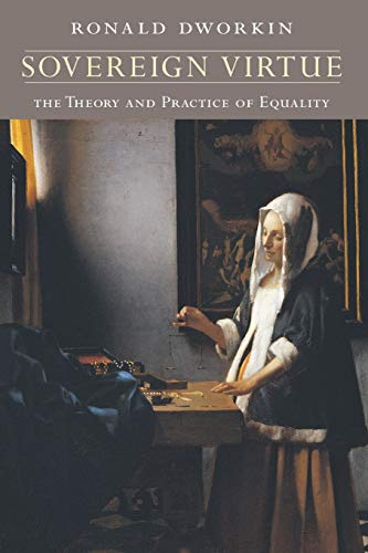 Sovereign Virtue - The Theory & Practice of Equality: The Theory and Practice of Equality von Harvard University Press