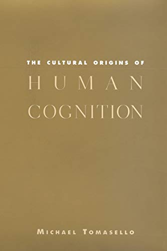 The Cultural Origins of Human Cognition von Harvard University Press
