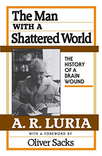 The Man with a Shattered World: The History of a Brain Wound von HARVARD UNIV PR