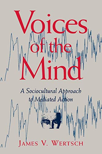 Voices of the Mind: Sociocultural Approach to Mediated Action von Harvard University Press