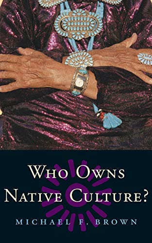Who Owns Native Culture? von Harvard University Press
