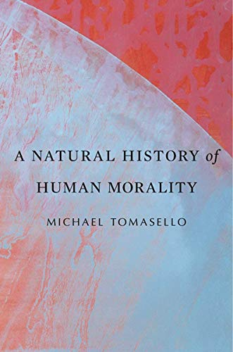 A Natural History of Human Morality von Harvard University Press