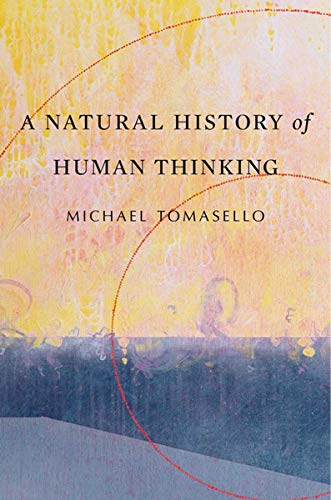 A Natural History of Human Thinking von Harvard University Press
