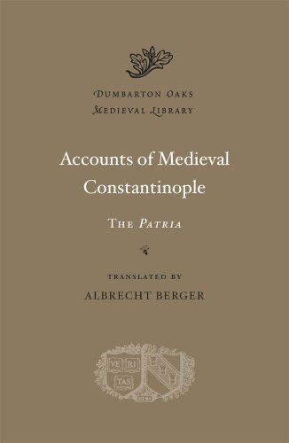Berger, A: Accounts of Medieval Constantinople (Dumbarton Oaks Medieval Library, Band 24) von Harvard University Press