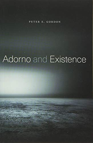 Adorno and Existence von Harvard University Press
