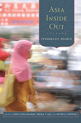 Asia Inside Out: Itinerant People von Harvard University Press