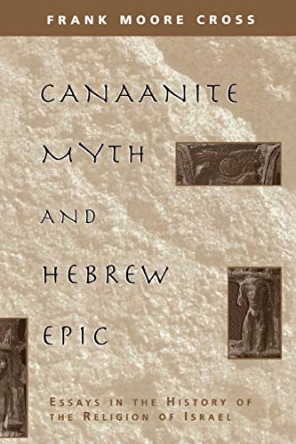 Canaanite Myth and Hebrew Epic: Essays in the History of the Religion of Israel von Harvard University Press