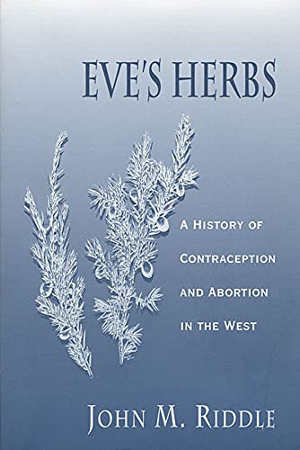 Eve's Herbs: A History of Contraception and Abortion in the West (Religions of the World) von Harvard University Press