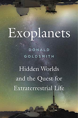 Goldsmith, D: Exoplanets: Hidden Worlds and the Quest for Extraterrestrial Life von Harvard University Press