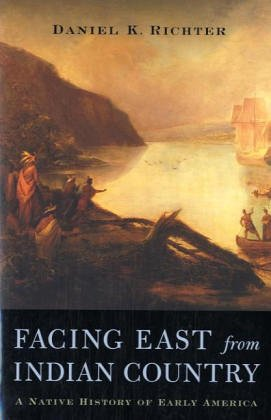 Facing East from Indian Country: A Native History of Early America von Harvard University Press