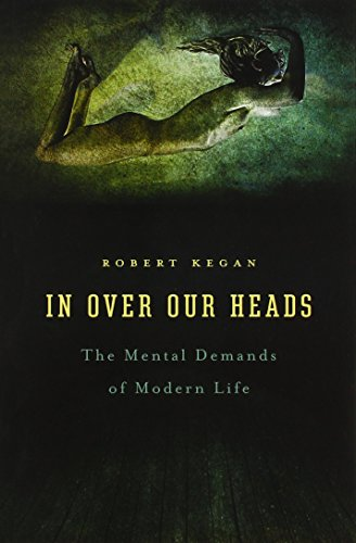 In Over our Heads - The Mental Demands of Modern Life (Paper) von Harvard University Press