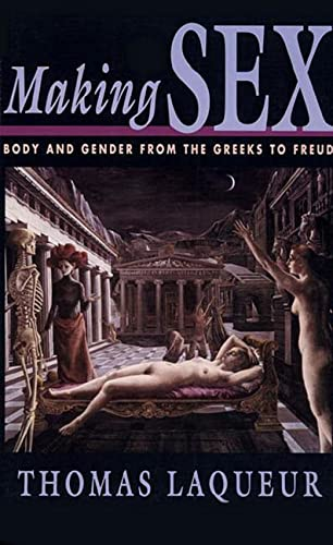 Making Sex: Body and Gender from the Greeks to Freud von HARVARD UNIVERSITY PRESS