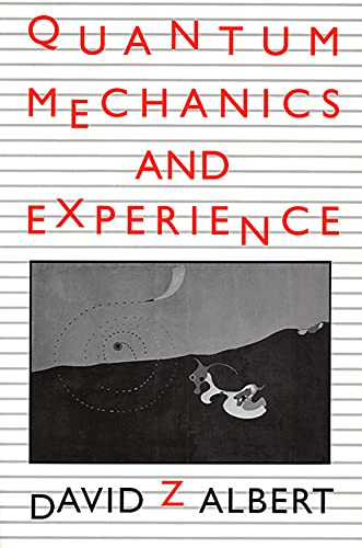 Quantum Mechanics and Experience von Harvard University Press