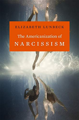 The Americanization of Narcissism von HARVARD UNIV PR