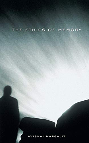 The Ethics of Memory von Harvard University Press