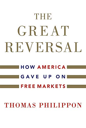 The Great Reversal: How America Gave Up on Free Markets von Harvard University Press