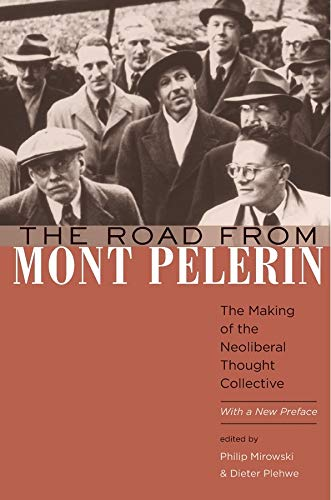 The Road from Mont Pelerin: The Making of the Neoliberal Thought Collective, With a New Preface von Harvard University Press