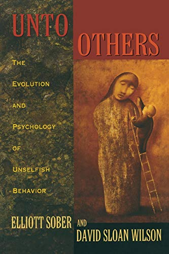 Unto Others - The Evolution & Psychology of Unselfish Behavior (Paper): Evolution and Psychology of Unselfish Behavior von Harvard University Press