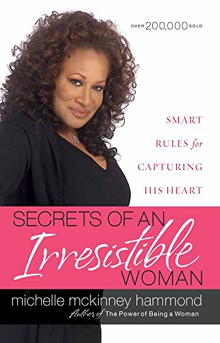 Secrets of an Irresistible Woman: Smart Rules for Capturing His Heart von HARVEST HOUSE PUBL