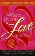 What to Do Until Love Finds You: The Bestselling Guide to Preparing Yourself for Your Perfect Mate von HARVEST HOUSE PUBL