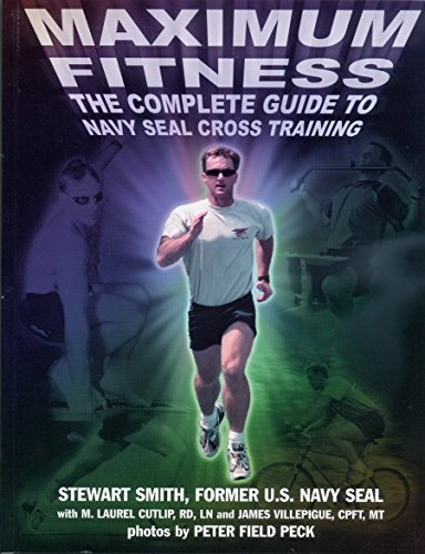 Maximum Fitness: The Complete Guide to Navy SEAL Cross Training (Military Fitness) von Hatherleigh Press