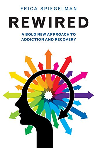 Rewired: A Bold New Approach To Addiction and Recovery von Hatherleigh Press
