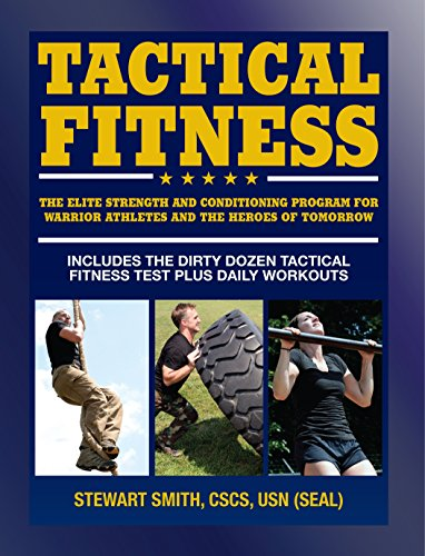 Tactical Fitness: The Elite Strength and Conditioning Program for Warrior Athletes and the Heroes of Tomorrow including Firefighters, Police, Military and Special Forces von Hatherleigh Press