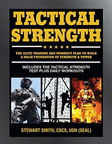 Tactical Strength: The Elite Training and Workout Plan for Spec Ops, SEALs, SWAT, Police, Firefighters, and Tactical Professionals von Hatherleigh Press