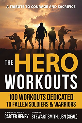 The Hero Workouts: 100 Workouts Dedicated to Fallen Soldiers & Warriors von Hatherleigh Press
