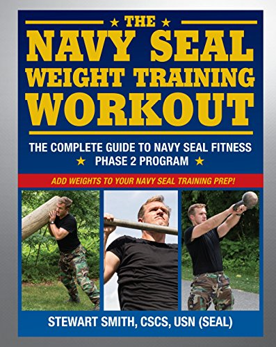The Navy SEAL Weight Training Workout: The Complete Guide to Navy SEAL Fitness - Phase 2 Program von Hatherleigh Press